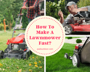 How To Make A Lawnmower Fast?