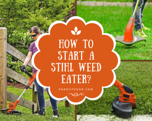 How To Start a Stihl Weed Eater?