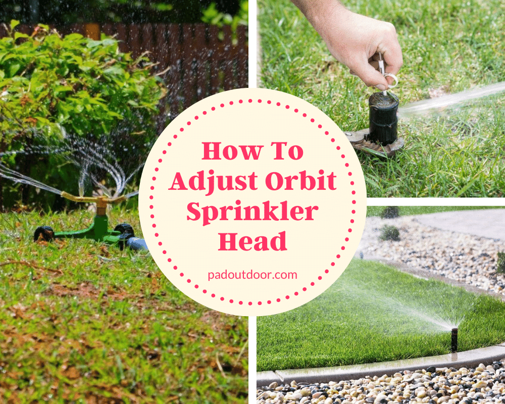 How To Adjust Orbit Sprinkler Head