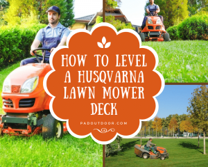 How To Level A Husqvarna Lawn Mower Deck (Quick Guide)