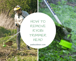 How To Remove Ryobi Trimmer Head